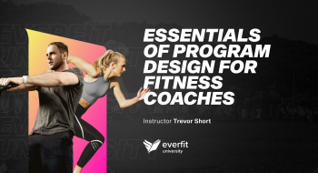 """Essentials of Program Design"" Series for Fitness Coaches"