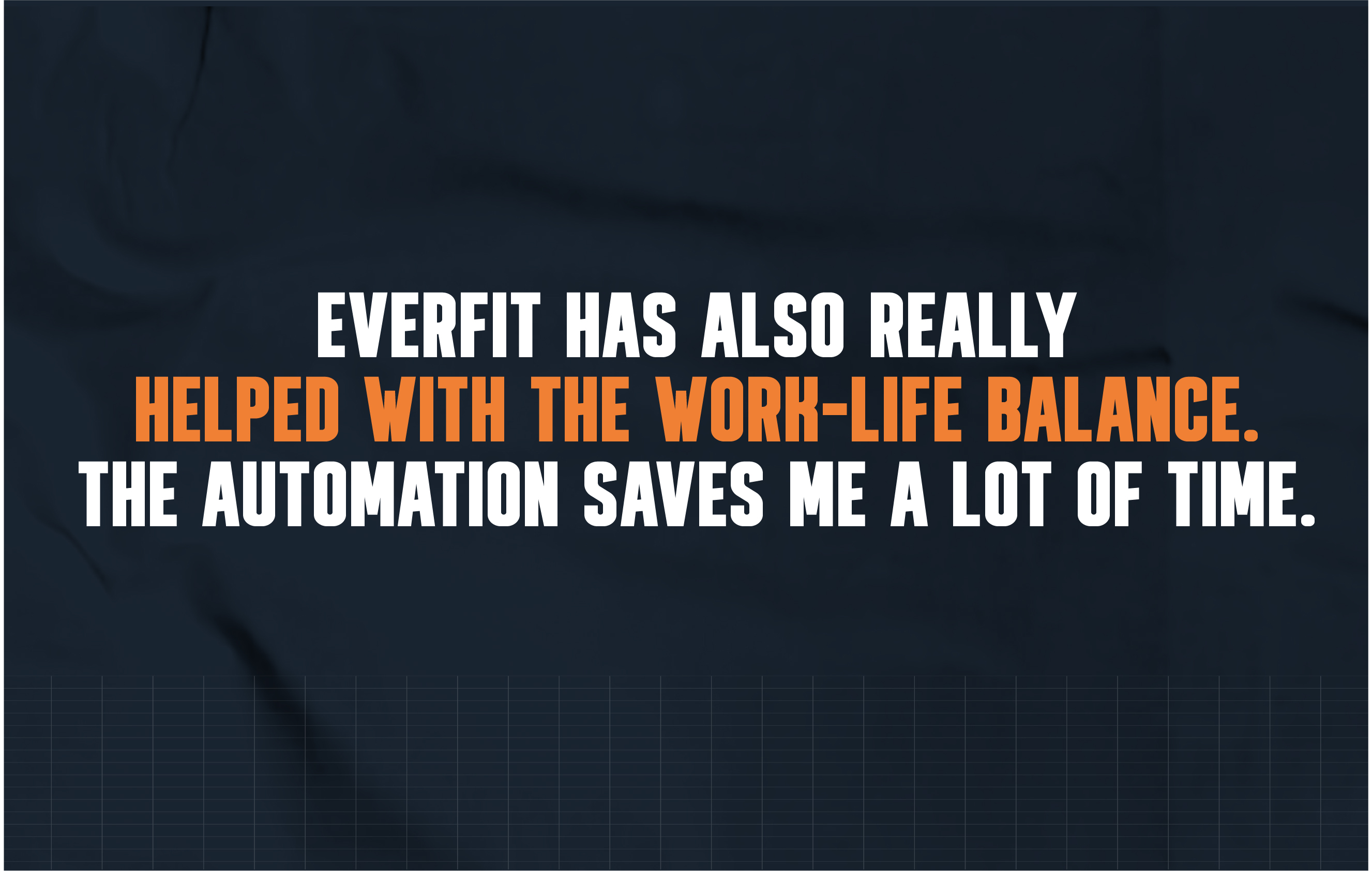 Using Everfit helps online personal trainers achieve work-life balance since its automation saves them a lot of time
