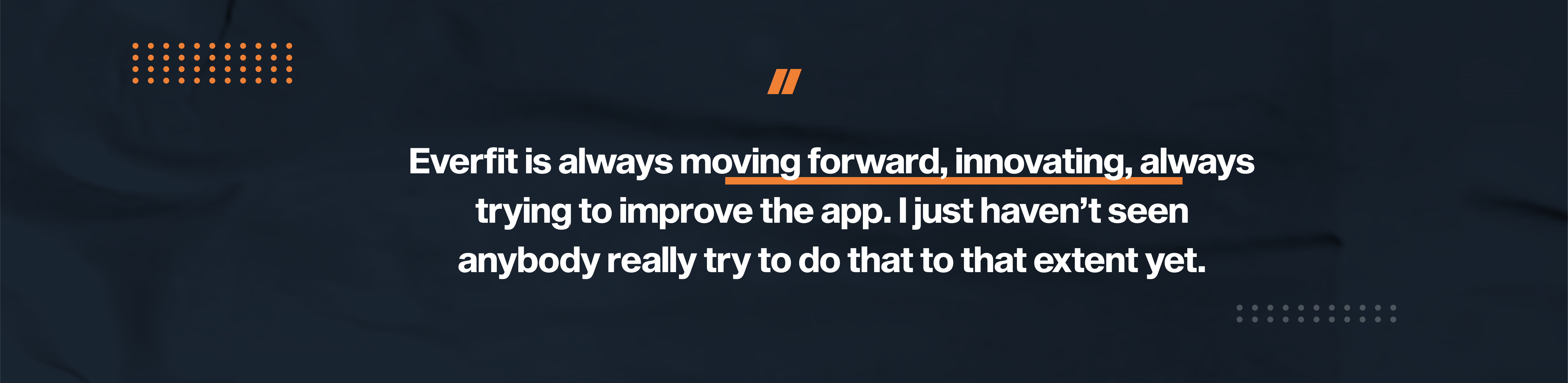 Patryk states that Everfit is always moving forward and trying to improve the app to help online training business success